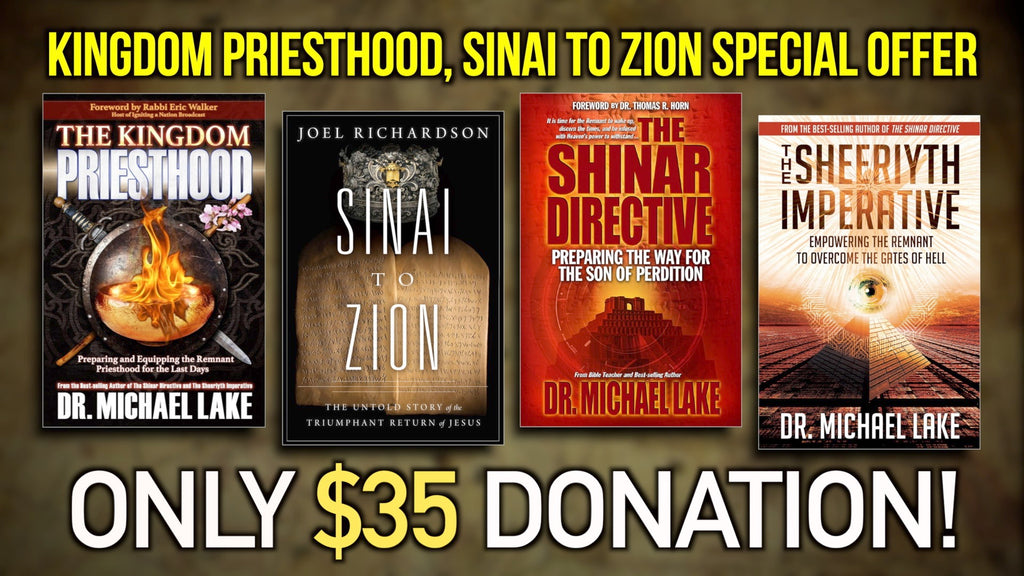 Kingdom Priesthood and Sinai to Zion Special Offer