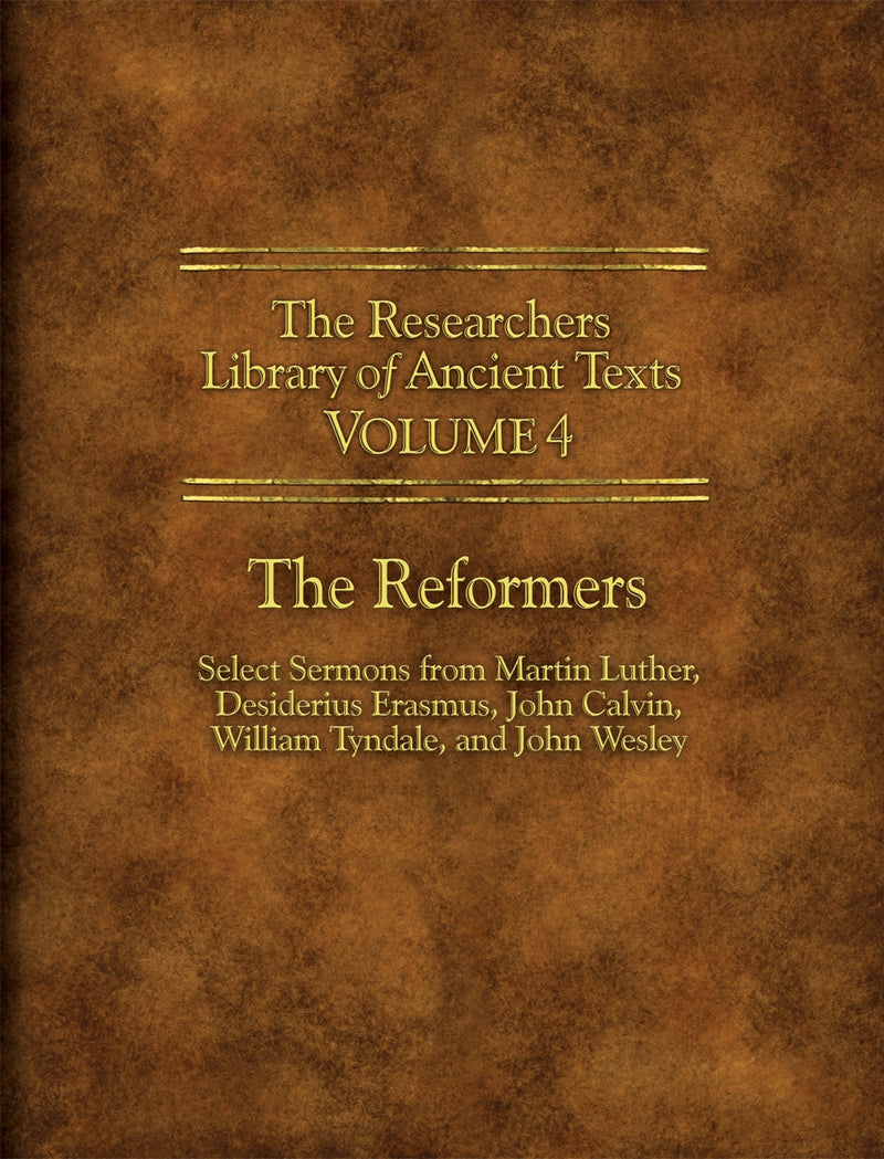 The Researchers Library of Anceint Texts Volume 4: The Reformers