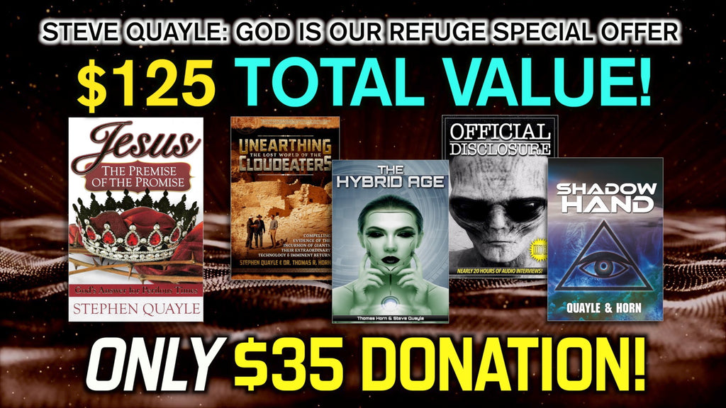 STEVE QUAYLE GOD IS OUR REFUGE SPECIAL OFFER