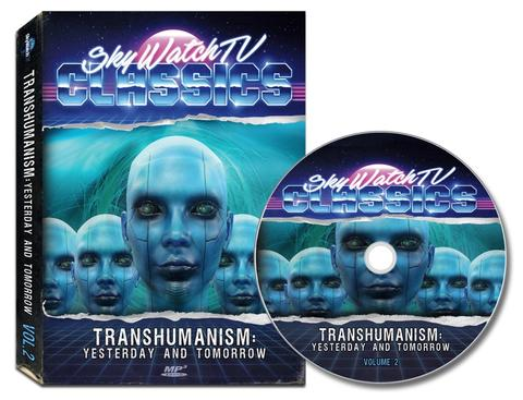 SkyWatch TV ClassicsVol. 2: Transhumanism: Yesterday and Tomorrow