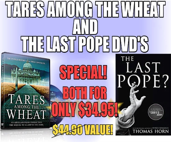 """Tares Among the Wheat"" & ""The Last Pope?"" Special Offer"