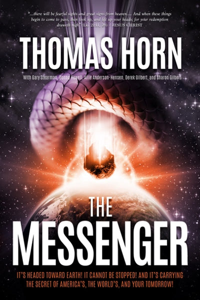 The Messenger:The Messenger: It's Headed Towards Earth! It Cannot be Stopped! And it's Carrying the Secret of America's, the Word's, and your Tomorrow!