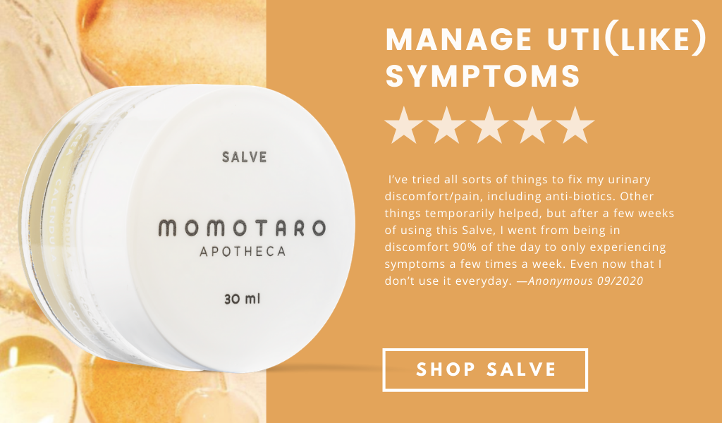 """Salve helps manage UTIs and similar symptoms. """" I've tried all sorts of things to fix my urinary discomfort/pain, including anti-biotics. Other things temporarily helped, but after a few weeks of using this Salve, I went from being in discomfort 90% of the day to only experiencing symptoms a few times a week. Even now that I don't use it everyday."""""""