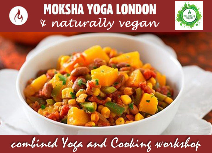 NATURALLY VEGAN AND MOKSHA YOGA combined YOGA and THANKSGIVING DINNER COOKING WORKSHOP - Sunday, September 23, 2018 11:00am-2:00 pm at the Covent Garden Market