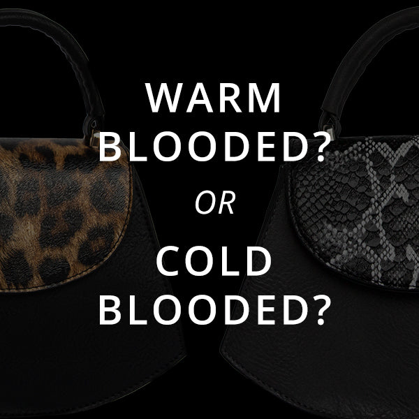Warm Blooded or Cold Blooded - Which One Are You?
