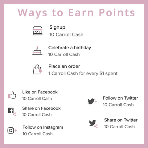 K. Carroll Accessories Carroll Cash Ways to Earn Points