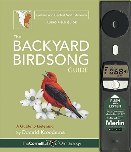 The Backyard Birdsong Guide Eastern and Central North America