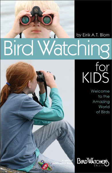 Introduce kids to the world of birding with Bird Watching for Kids, a colorful booklet from Bird Watcher's Digest.