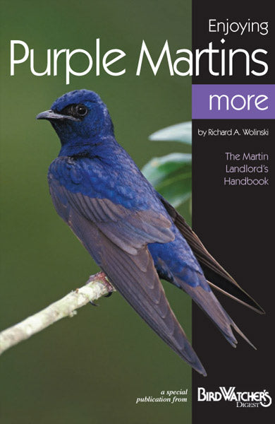 Learn how to attract purple martins and get great troubleshooting tips with Enjoying Purple Martins More from Bird Watcher's Digest.