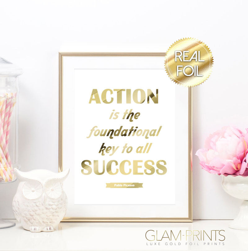 Action is the Foundational Key to all Success Gold Foil Art Print