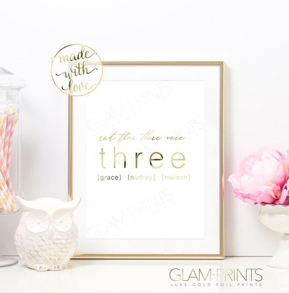 And Then There Were Three Custom Names Family Nursery Gold Foil Print