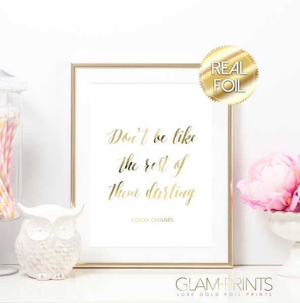 Coco Chanel Don't Be Like The Rest of Them Darling Gold Foil Wall Print