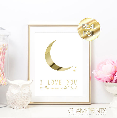 I Love You to the Moon and Back Gold Foil Wall Print