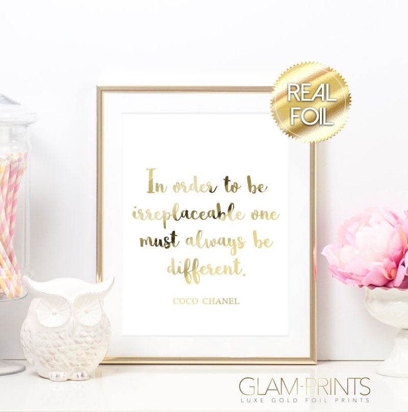 Coco Chanel In Order to be Irreplaceable One Must Be Different Gold Foil Wall Print