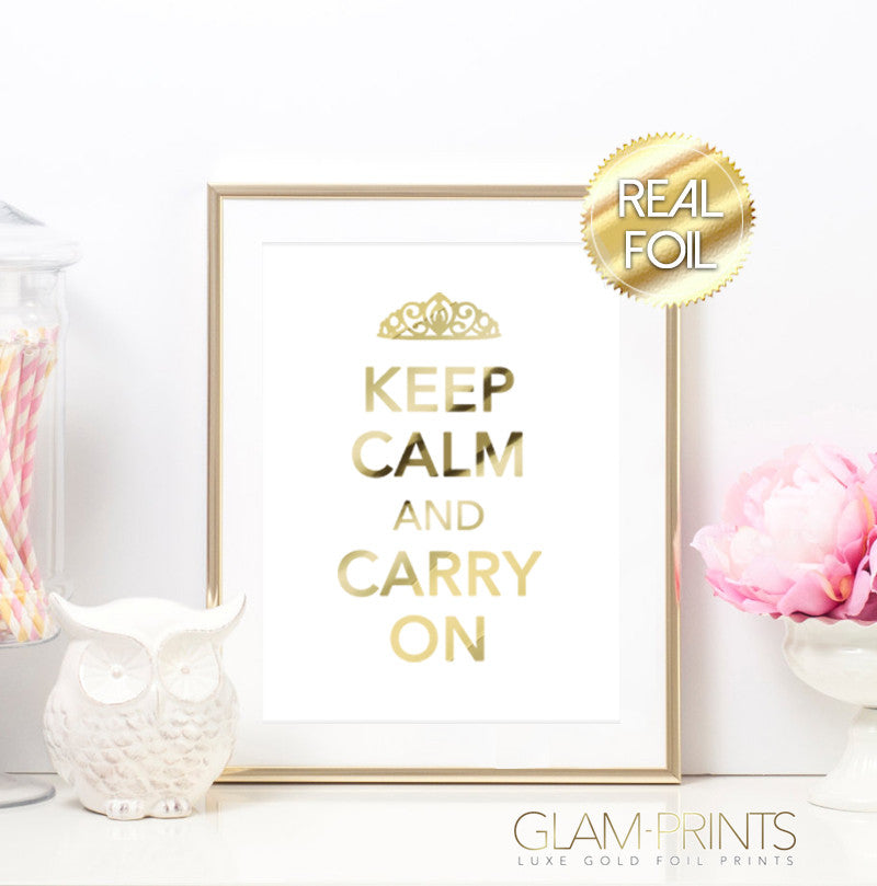 Keep Calm and Carry on Tiara Quote Gold Foil Print