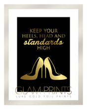 Keep Your Heels Head and Standards High Gold Foil Wall Print