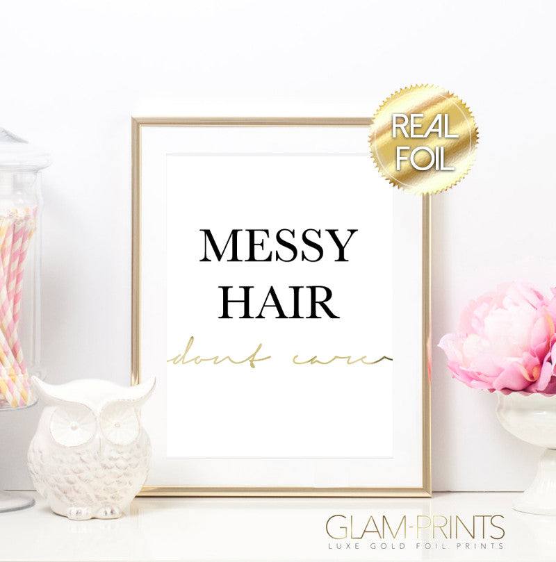 Messy Hair Don't Care Gold Foil Print
