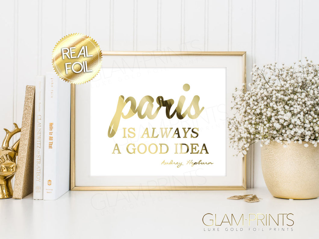 Paris is Always a Good Idea Gold Foil Art Print