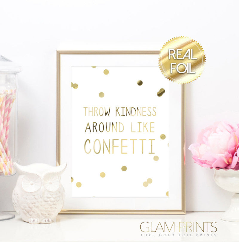 Throw Kindness Around like Confetti Gold Foil Wall Print