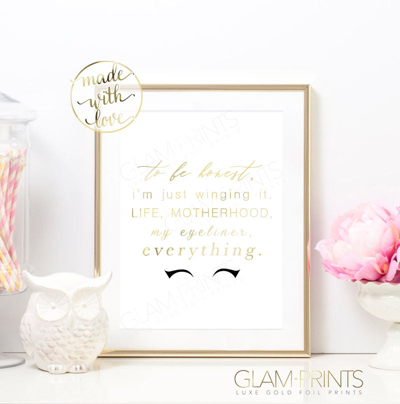 Winging Life Motherhood Everything Eyeliner Quote Gold Foil Wall Print