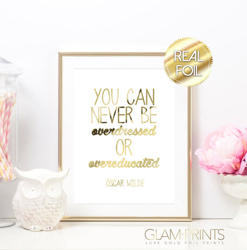 You Can Never be Overdressed or Overeducated Gold Foil Wall Print