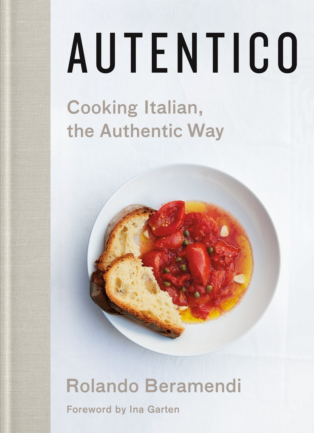 Autentico: Cooking Italian, the Authentic Way Cookbook