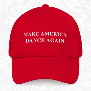 Make America Dance Again - Dad Cap