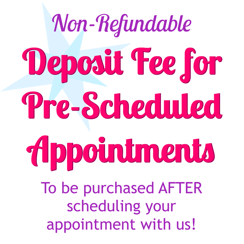 Deposit Fee for Pre-Scheduled Appointments