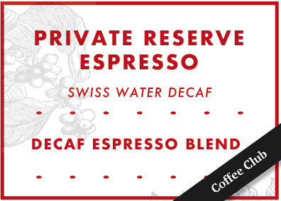 Private Reserve Espresso - Decaffeinated