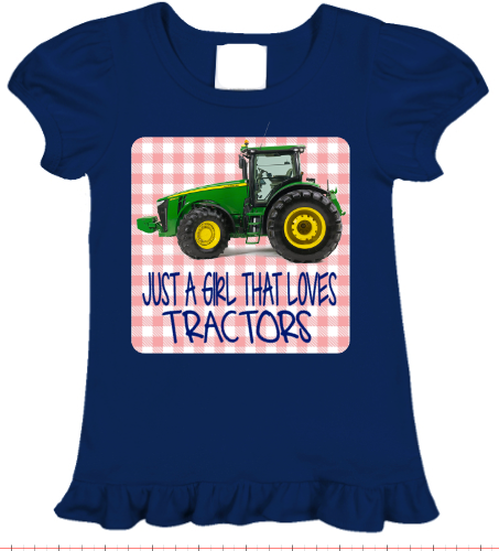 Just A Girl That Loves Tractors -Tractor