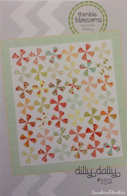 Dilly Dally Quilt Pattern - Camille Roskelley - Thimble Blossoms - TB #152