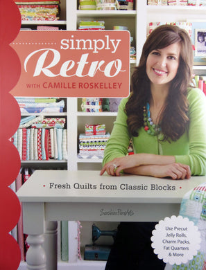 Simply Retro with Camille Roskelley: Fresh Quilts from Classic Blocks 10914