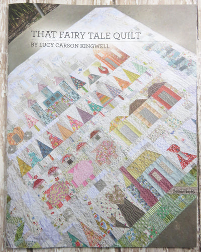 That Fairy Tale Quilt Pattern