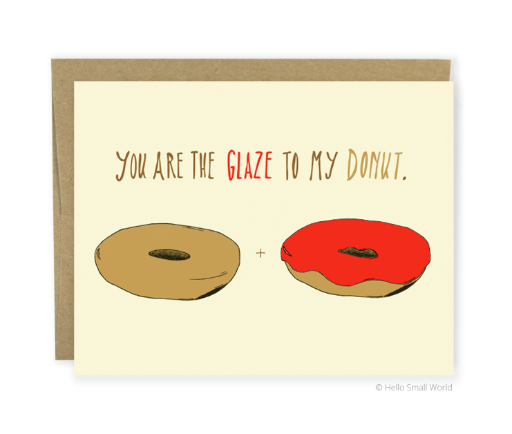 'You're the Glaze to my Donut' Greeting Card
