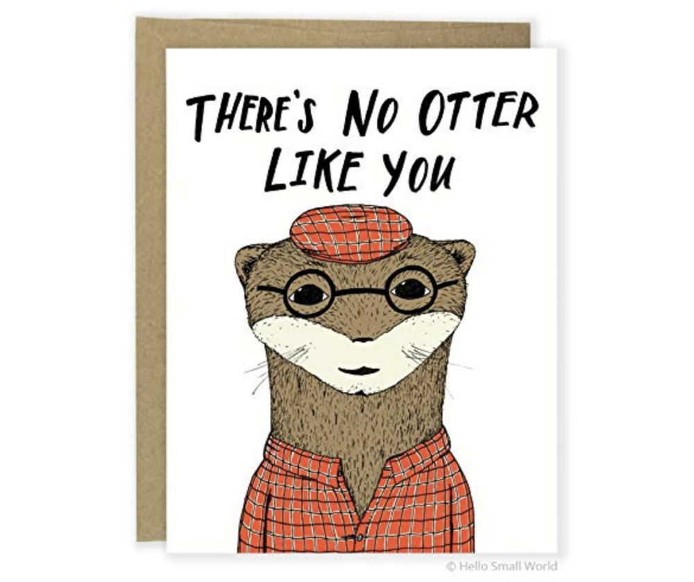 'No Otter Like You' Greeting Card