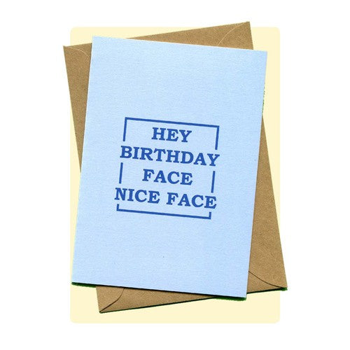 'Hey Birthday Face' Greeting Card