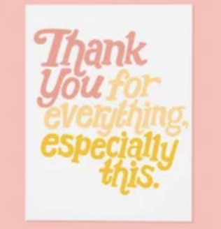 'Thank You For Everything Especially This' Greeting Card