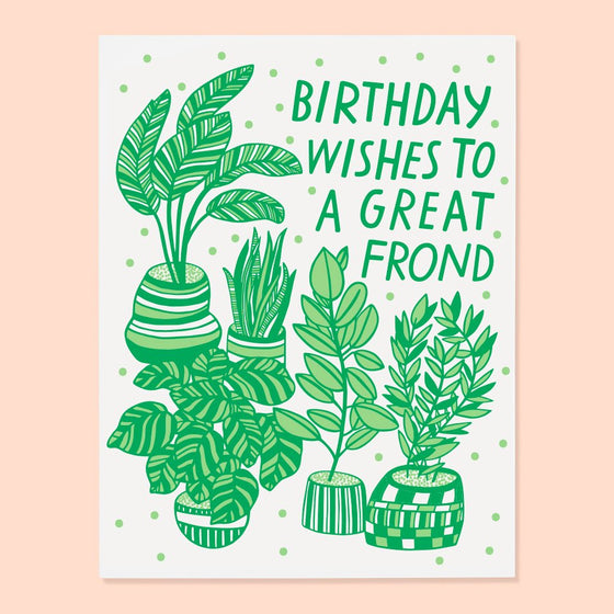 'Birthday Wishes to a Great Frond' Greeting Card