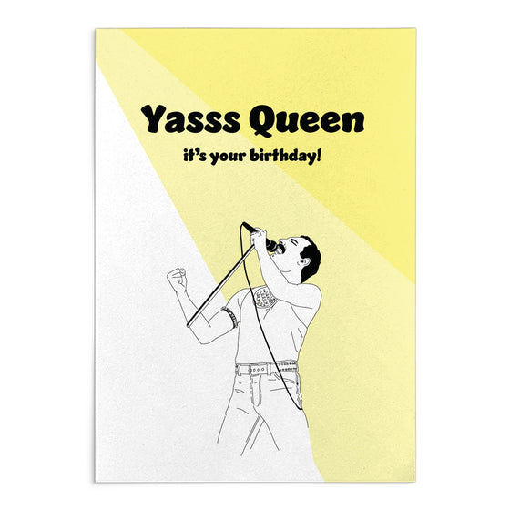 'Yasss Queen' Freddie Birthday Greeting Card