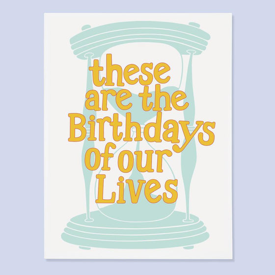 'These are the Birthdays of our Lives' Greeting Card