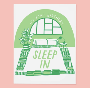 'Sleep in' Birthday Card
