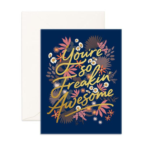 'You're So Freakin' Awesome' Floribunda Greeting Card