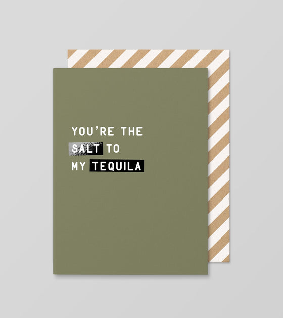 'You're the Salt to my Tequila' Greeting Card