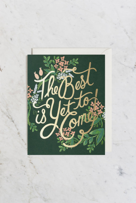 'The Best Is Yet To Come' Greeting Card