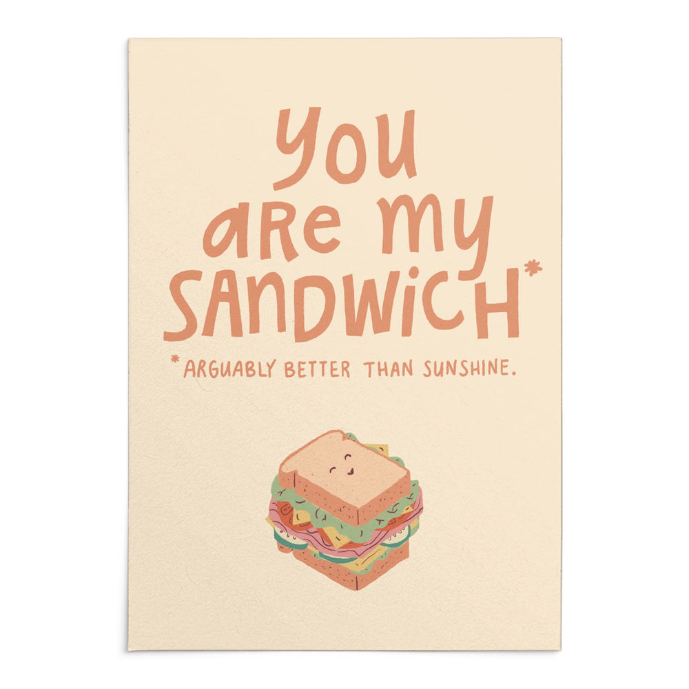 'You Are My Sandwhich *arguably better than sunshine* Greeting Card
