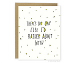 'No One Else I'd Rather Adult With' Greeting Card