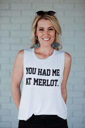 You Had Me At Merlot Tank