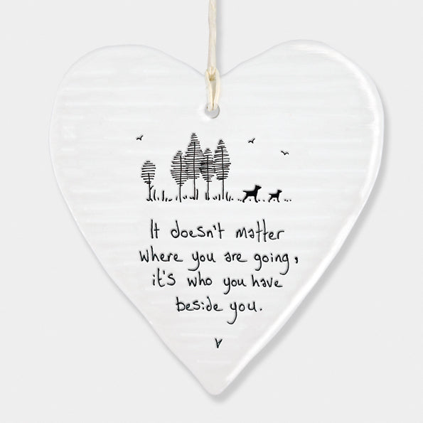 Porcelain wobbly Heart hanger- It doesn't matter where you are going