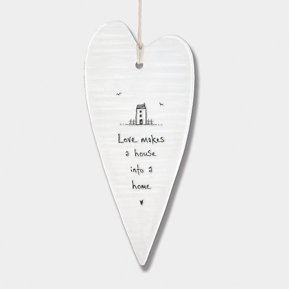 Porcelain long wobbly Heart hanger- Love makes a house into a home