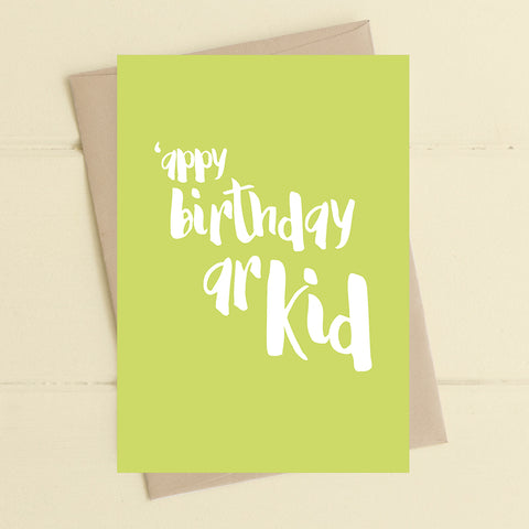 'appy Birthday ar Kid - Greetings Card